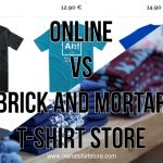 online or brick and mortar t-shirt store