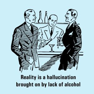 Reality is a hallucination brought on by lack of alcohol - black heat transfer on a blue t-shirt
