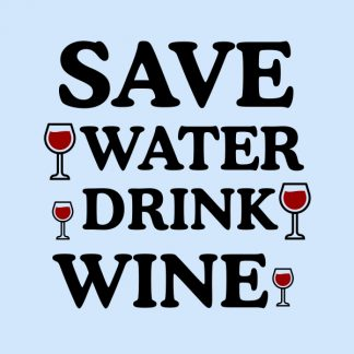 Save water drink wine - black and red heat transfer on a blue t-shirt