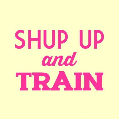 Shut up and train. - oink heat transfer on a yellow t-shirt