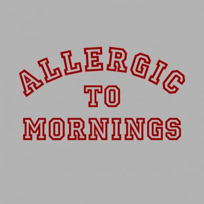 allergic to mornings red heat transfer on grey t-shirt