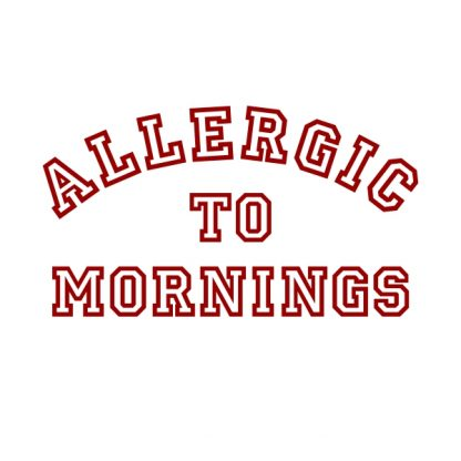 allergic to mornings red heat transfer on white t-shirt