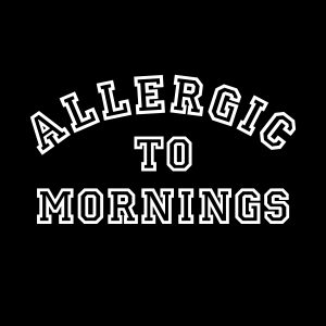 allergic to mornings white heat transfer on black t-shirt