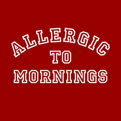 allergic to mornings white heat transfer on red t-shirt