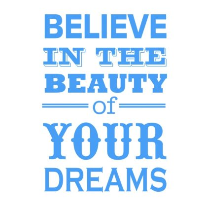 believe in the beauty of your dreams sky blue heat transfer on a white t-shirt