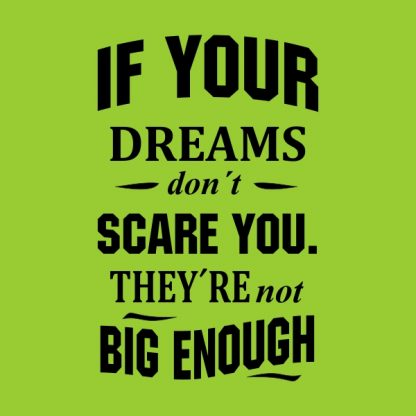 if your dreams don´t scare you - black heat transfer on a green background