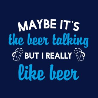 maybe it's the beer talking. white and sky blue heat transfer on a navy t-shirt