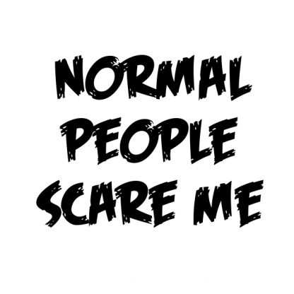 normal people scare me black heat transfer on a white t-shirt