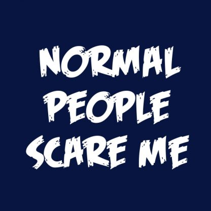 normal people scare me white heat transfer on a navy t-shirt