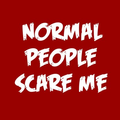 normal people scare me white heat transfer on a red t-shirt