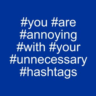 #you #are #annoying white heat transfer on a royal blue t-shirt