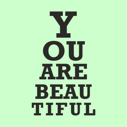 you are beautiful - black heat transfer on a green background
