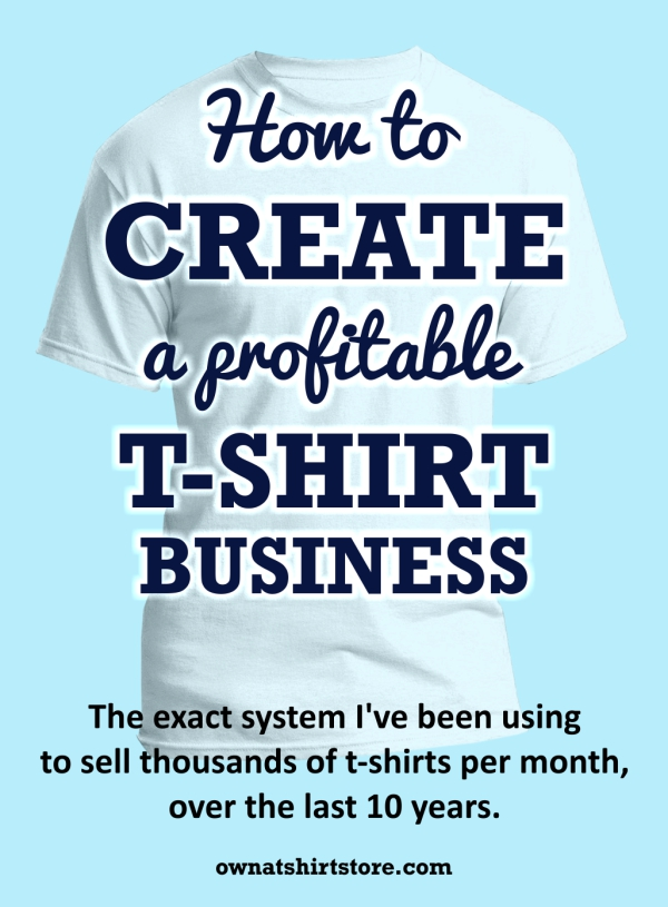 How to create a profitable t shirt business cover own a for Create t shirt store online