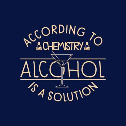 according to chemistry alcohol is a solution heat transfer on a navy tshirt