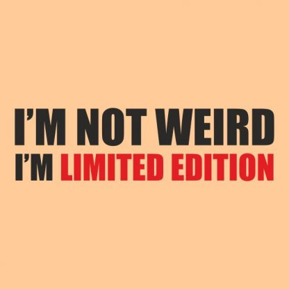 i´m not weird i´m limited edition heat transfer on a beige tshirt