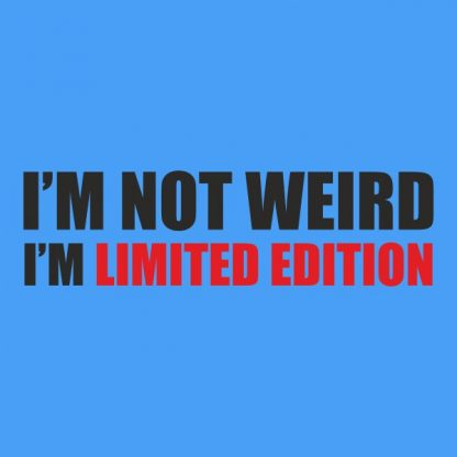 i´m not weird i´m limited edition heat transfer on a blue tshirt
