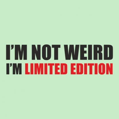 i´m not weird i´m limited edition heat transfer on a light green tshirt