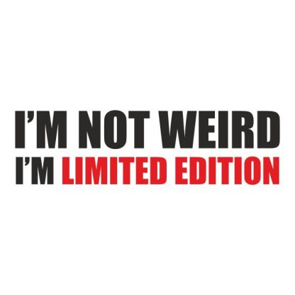 i´m not weird i´m limited edition heat transfer on a white tshirt