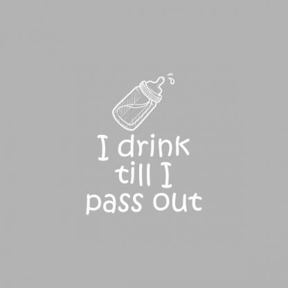 i drink till i pass out heat transfer on a grey tshirt