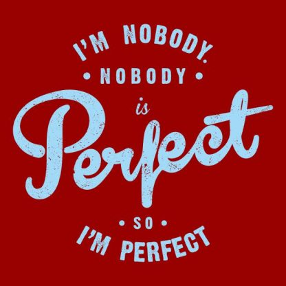 I'm nobody nobody is perfect so i´m perfect heat transfer on a red tshirt