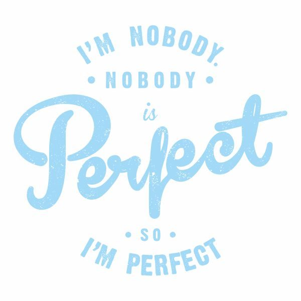 I'm nobody nobody is perfect so i´m perfect heat transfer on a white tshirt