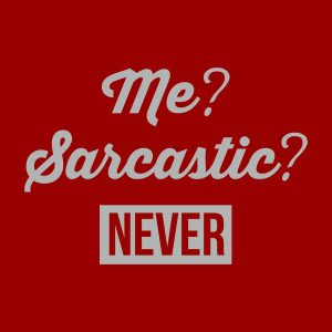 Me sarcastic never heat tranfer on a red tshirt
