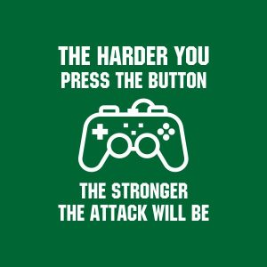 The harder you press the button the stronger the attack will be heat transfer on a green tshirt