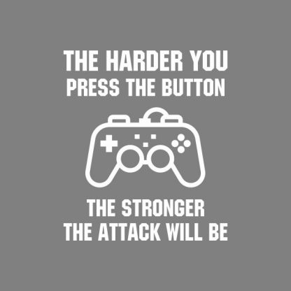The harder you press the button the stronger the attack will be heat transfer on a grey tshirt