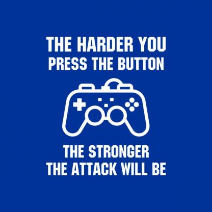 The harder you press the button the stronger the attack will be heat transfer on a royal blue tshirt