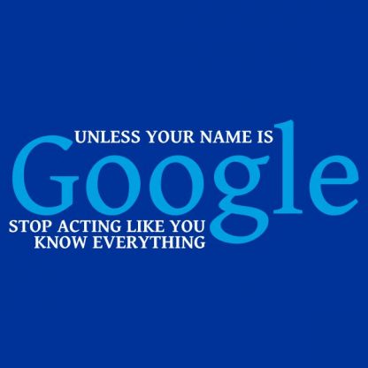 Unless your name is google heat transfer on a royal blue tshirt