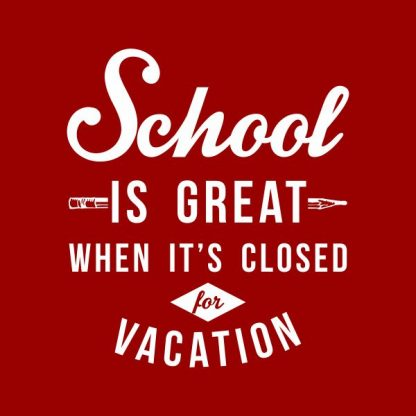 school is great when it's closed for vacation heat transfer on a red tshirt