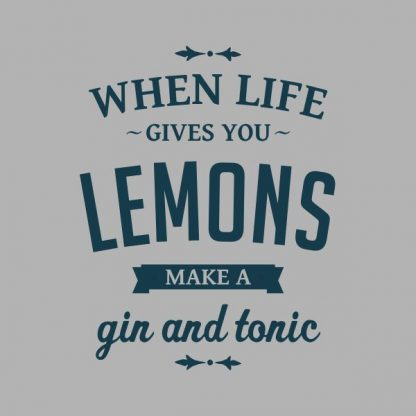 when life gives you lemons make a gin and tonic heat transfer on a grey tshirt