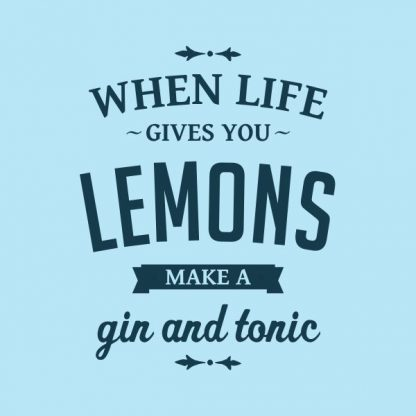 when life gives you lemons make a gin and tonic heat transfer on a light blue tshirt