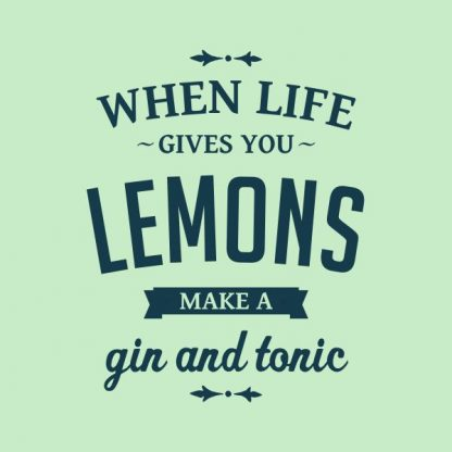 when life gives you lemons make a gin and tonic heat transfer on a light green tshirt