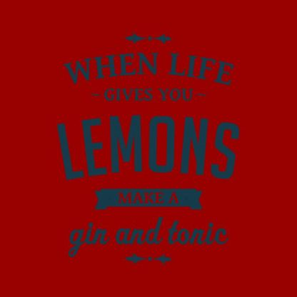 when life gives you lemons make a gin and tonic heat transfer on a red tshirt