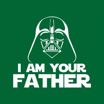 i'm your father heat transfer on a green t-shirt