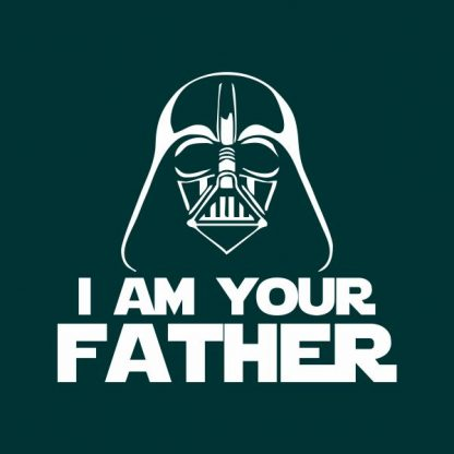 i'm your father heat transfer on a ndark green t-shirt