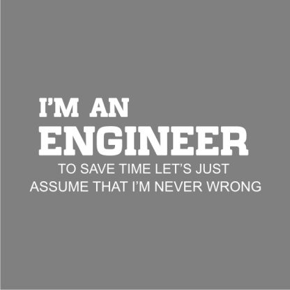 I'm an engineer heat transfer in white on a grey tshirt